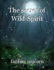 The secret of Wild-Spirit