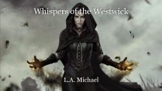 Whispers of the Westwick