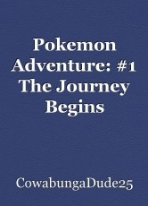 Pokemon Adventure: #1 The Journey Begins