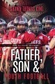 Father, Son & Youth Football: Guide to a Greater Relationship
