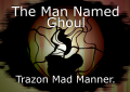 The Man Named Ghoul