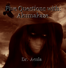 Five Questions with: Akumakaze