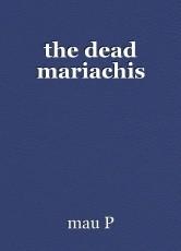 the dead mariachis