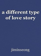 a different type of love story