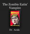 The Zombie Eatin' Vampire