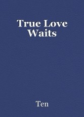 true love waits essay by ten true love waits