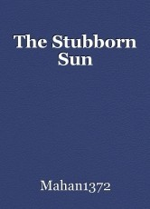 The Stubborn Sun