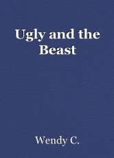 Ugly and the Beast