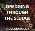Dredging Through The Sludge