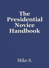 The Presidential Novice Handbook