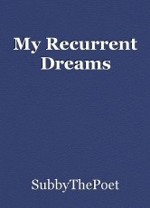 My Recurrent Dreams