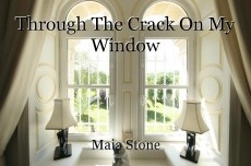 Through The Crack On My Window