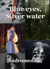 Blue eyes, Silver water
