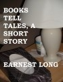 Books Tell Tales, a Short Story