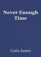 Never Enough Time