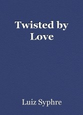Twisted by Love