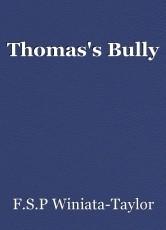 Thomas's Bully