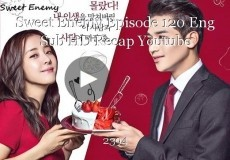 Sweet Enemy Episode 120 Eng Sub HD Recap Youtube