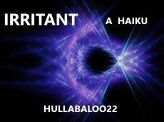 Irritant -- a Haiku