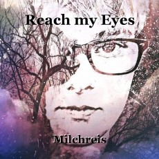 Reach my Eyes