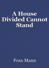 A House Divided Cannot Stand