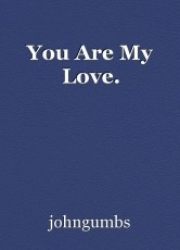 You Are My Love.