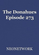 The Donahues Episode 273