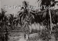 The Lost Village of Toby