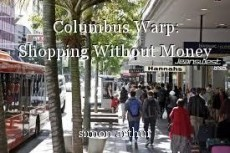 Columbus Warp: Shopping Without Money
