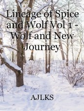 Lineage of Spice and Wolf Vol 1 - Wolf and New Journey