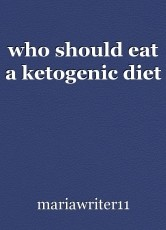 who should eat a ketogenic diet