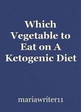 Which Vegetable to Eat on A Ketogenic Diet