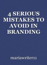 4 SERIOUS MISTAKES TO AVOID IN BRANDING