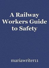 A Railway Workers Guide to Safety