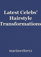 Latest Celebs' Hairstyle Transformations