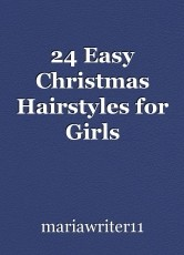 24 Easy Christmas Hairstyles for Girls
