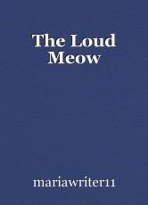 The Loud Meow