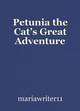 Petunia the Cat's Great Adventure
