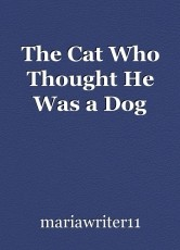 The Cat Who Thought He Was a Dog