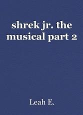 shrek jr. the musical part 2