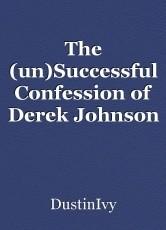 The (un)Successful Confession of Derek Johnson