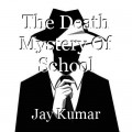 The Death Mystery Of School