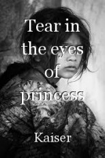 Tear in the eyes of princess