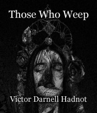 Those Who Weep