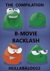 B-Movie Backlash -- The Compilation