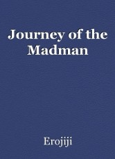 Journey of the Madman