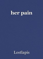 her pain