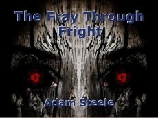 The Fray Through Fright
