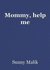Mommy, help me
