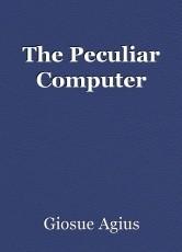 The Peculiar Computer